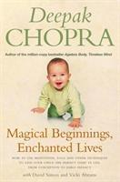 Magical Beginnings, Enchanted Lives- A Holistic Guide to Pregnancy and Childbirth by Deepak Chopra